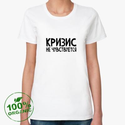 Женская футболка из органик-хлопка КРИЗИС