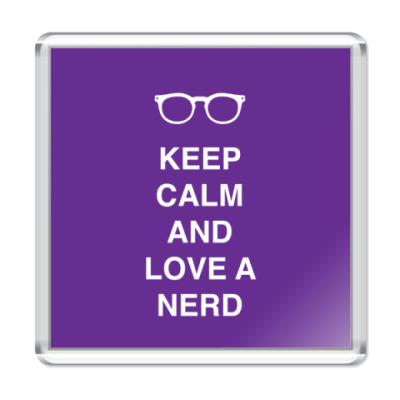 Магнит Keep calm and love a nerd