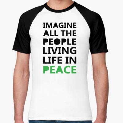 Футболка реглан Imagine All the People