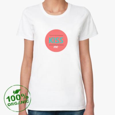 Женская футболка из органик-хлопка Kiss me