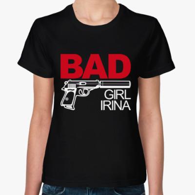 Женская футболка Плохая девочка Ирина
