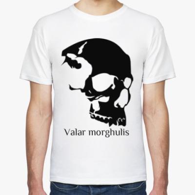 Футболка valar morghulis
