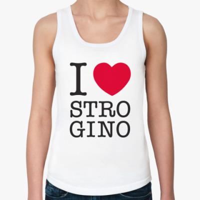 Женская майка I ♥ Strogino