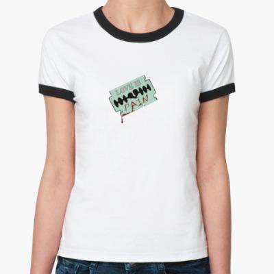 Женская футболка Ringer-T ЛЮБОВЬ ЗЛА