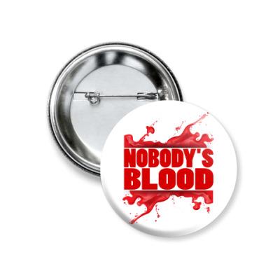 Значок 37мм Nobody's Blood