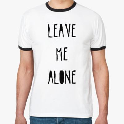 Футболка Ringer-T Leave Me Alone