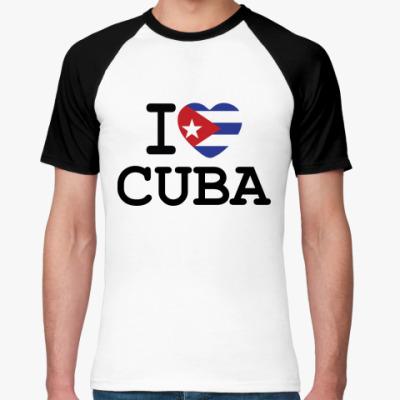 Футболка реглан   I Love Cuba