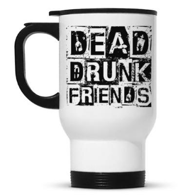 Кружка-термос Dead Drunk Friends