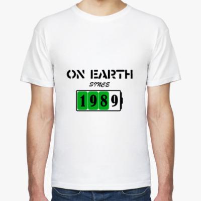 Футболка On Earth Since 1989