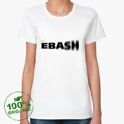 Женская футболка из органик-хлопка ebash/ебаш