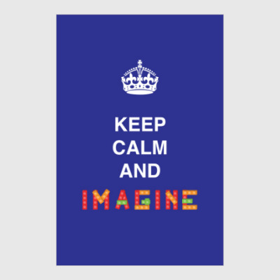 Постер Keep calm and imagine