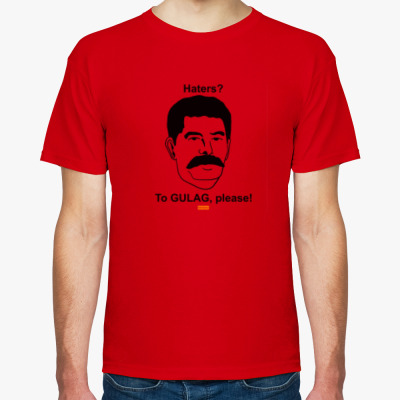 Футболка Stalin. Haters? To GULAG, please