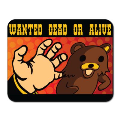 Коврик для мыши Pedobear: Wanted Dead or Alive