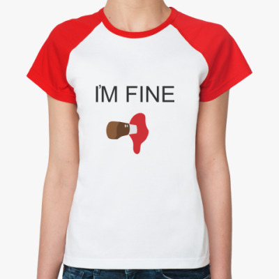 Женская футболка реглан I'm Fine