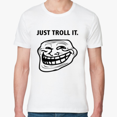 Футболка из органик-хлопка Just Troll It.