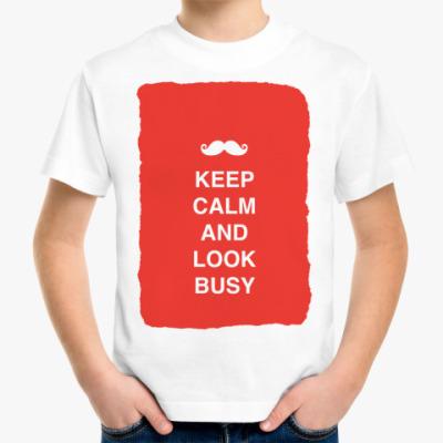 Детская футболка Keep calm and look busy