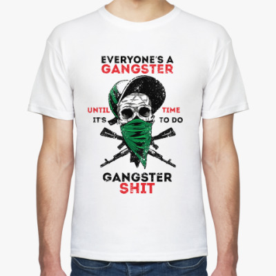 Футболка Everyone's a gangster