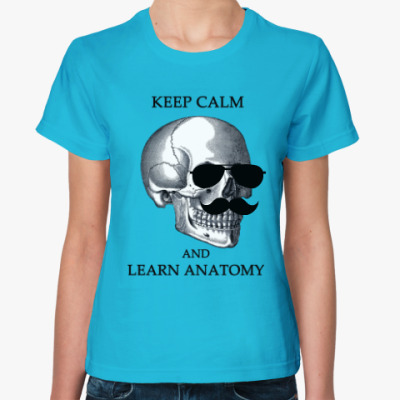 Keep calm & learn anatomy