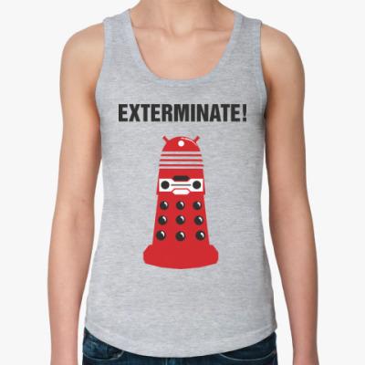 Женская майка Exterminate!