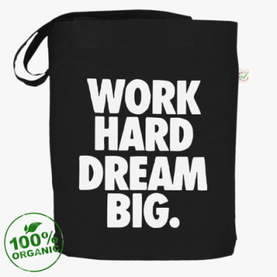 Сумка  Work Hard Dream Big