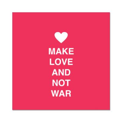 Наклейка (стикер) Make love and not war
