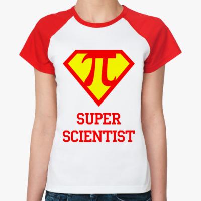 Женская футболка реглан Superscientist 2