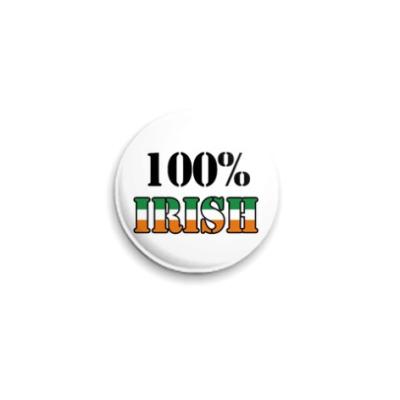Значок 25мм  'Ирландец на все 100%!'