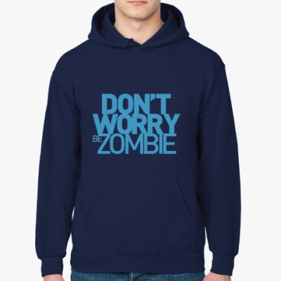 Dont worry be zombie!