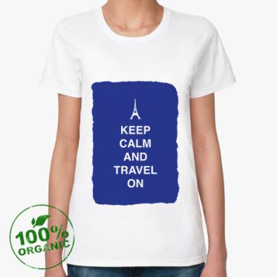 Женская футболка из органик-хлопка Keep calm and travel on