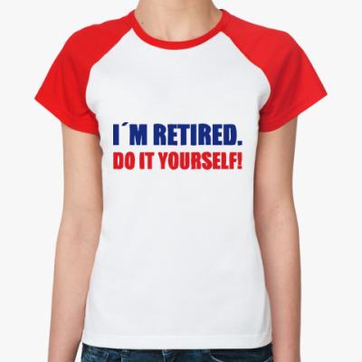 Женская футболка реглан I'm retired