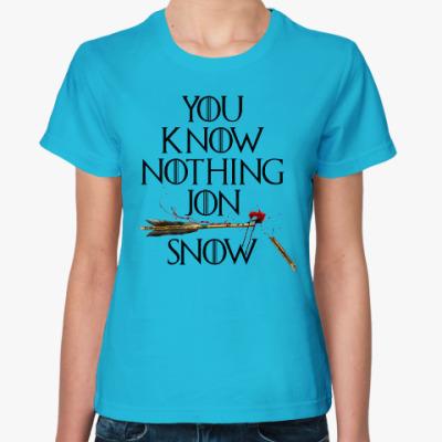 Женская футболка You Know Nothing Jon Snow. Игра Престолов
