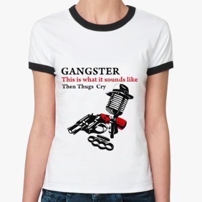 Женская футболка Ringer-T gangster