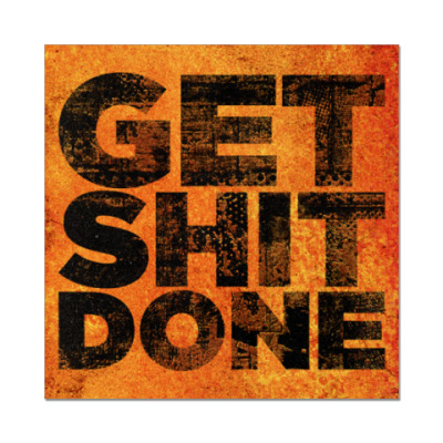 Наклейка (стикер)  Get Shit Done