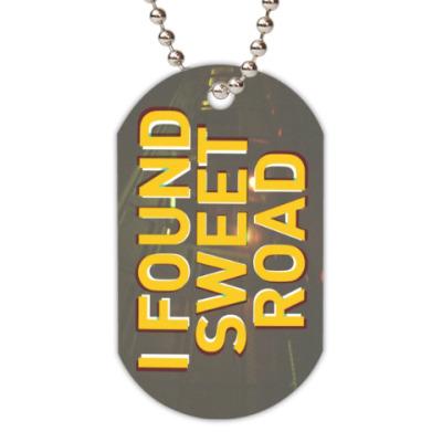 Жетон dog-tag I Found Sweet Road