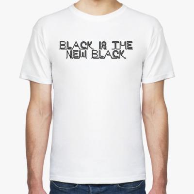 Футболка Black is the new black