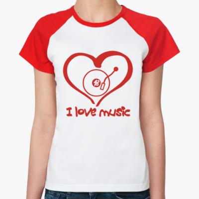 Женская футболка реглан I Love Music