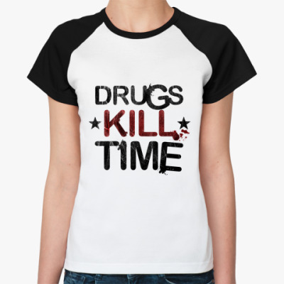 DRUGS KILL TIME