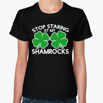 Женская футболка Перестань смотреть на клеверы