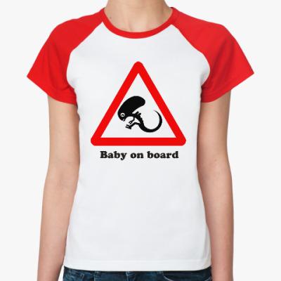 Женская футболка реглан Ребенок на борту