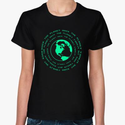 Женская футболка Взломай планету