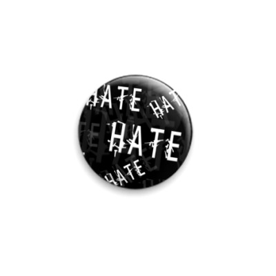 Значок 25мм Ненависть