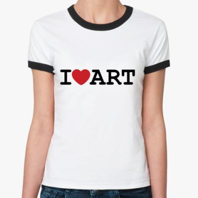 Женская футболка Ringer-T  I Love Art