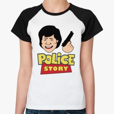 Женская футболка реглан Police story