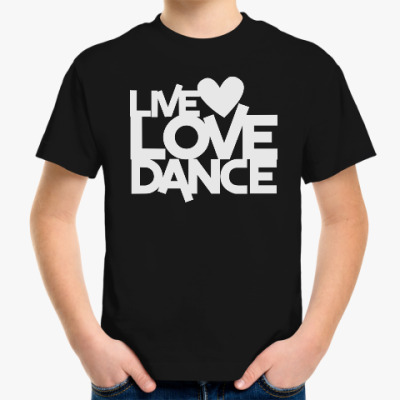 Детская футболка Live Love Dance