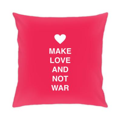 Подушка Make love and not war
