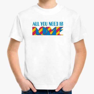 Детская футболка All You Need Is Love (детская)