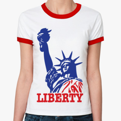 Женская футболка Ringer-T Статуя Свободы-надпись Liberty