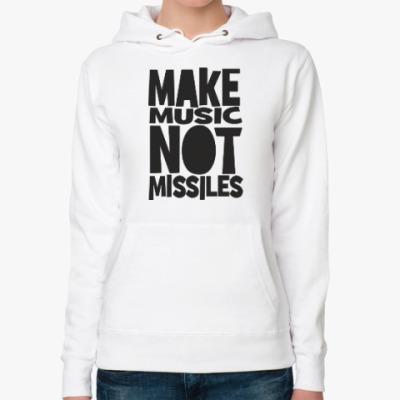Женская толстовка худи Make music not missiles