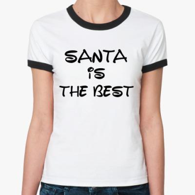 Женская футболка Ringer-T Надпись Santa is the best