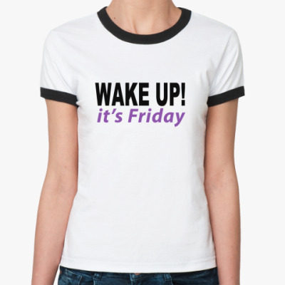Женская футболка Ringer-T Wake Up